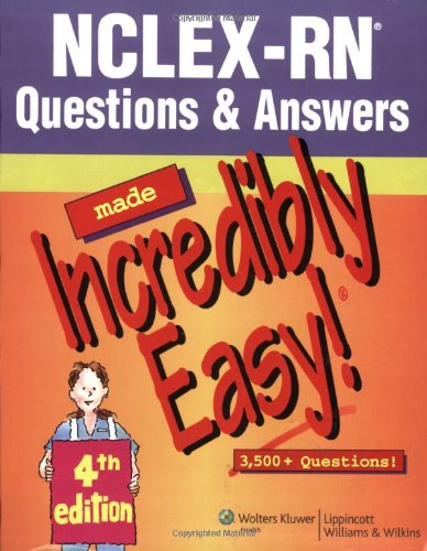 9781582555614: NCLEX-RN® Questions & Answers Made Incredibly Easy! (Incredibly Easy! Series®)