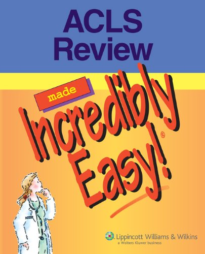9781582556260: ACLS Review Made Incredibly Easy! (Incredibly Easy! Series®)
