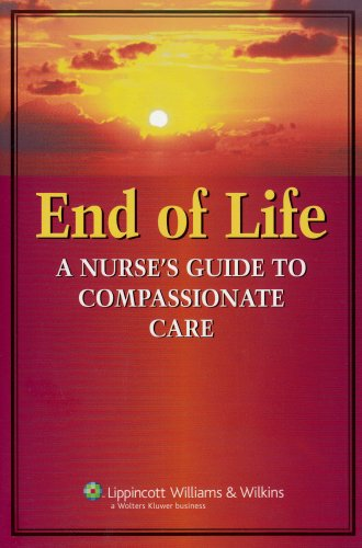 9781582556604: End of Life: A Nurse's Guide to Compassionate Care