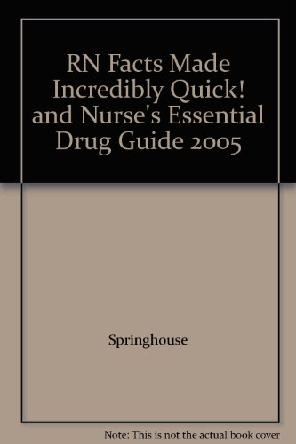 9781582558226: RN Facts Made Incredibly Quick! and Nurse's Essential Drug Guide 2005