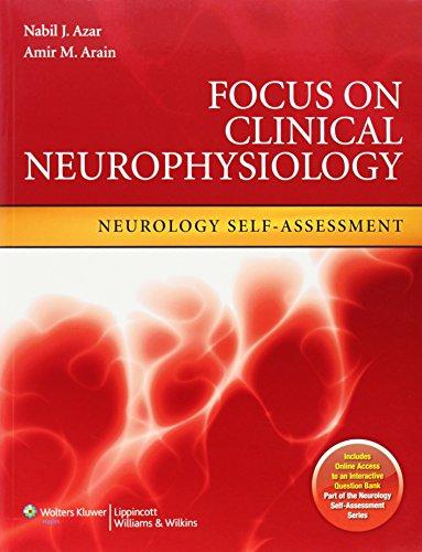 9781582558547: Focus on Clinical Neurophysiology: Neurology Self-Assessment (Neurology Self-Assessment Series)