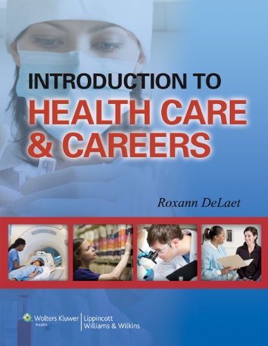 Introduction to Health Care & Careers: DeLaet, Roxann