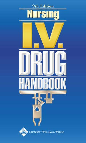 9781582559780: Nursing I.V. Drug Handbook
