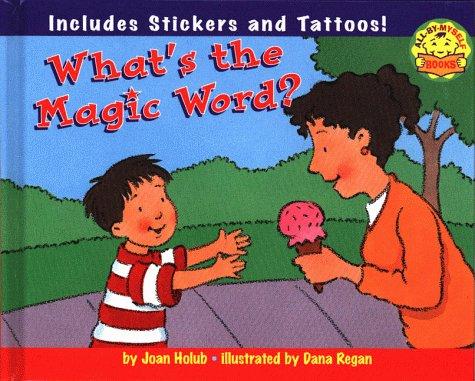 What's the Magic Word?: Holub, Joan