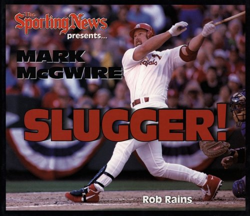 The Sporting News presents Mark McGwire Slugger!