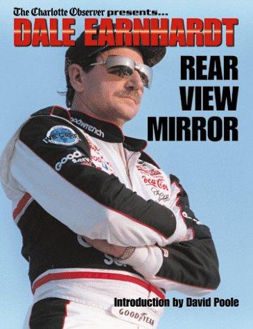 9781582610207: Dale Earnhardt:Rear View Mirror