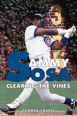 9781582610245: Sammy Sosa: Clearing the Vines
