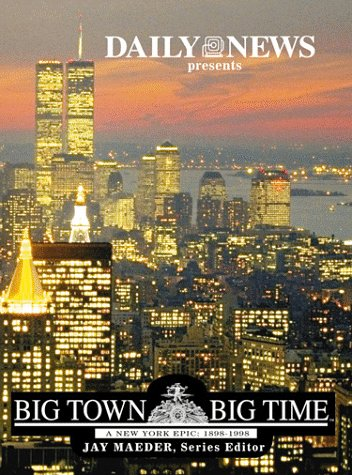 Big Town Big Time A New York: Jay Maeder