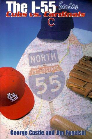 9781582610320: The I-55 Series Cubs Vs. Cardinals
