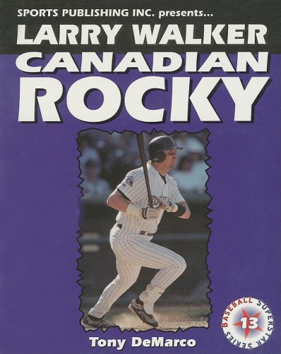 9781582610528: Larry Walker: Canadian Rocky (Baseball Superstar)