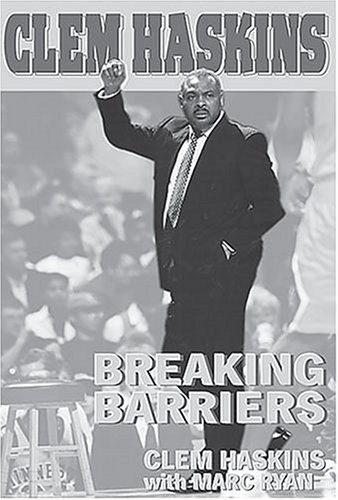 9781582610887: Clem Haskins: Breaking Barriers (Limited Edition)