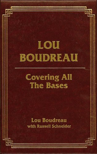 9781582610979: Lou Boudreau: Covering All the Bases