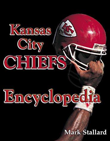 9781582611297: Kansas City Chiefs Encyclopedia
