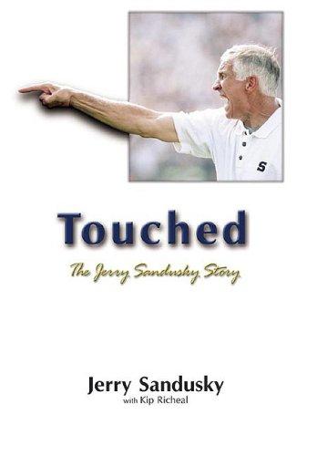9781582612706: Touched: The Jerry Sandusky Story
