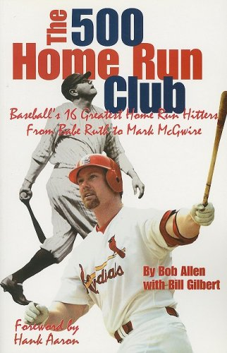 9781582612898: The 500 Home Run Club : Baseball's 16 Greatest Home Run Hitters from Babe Ruth to Mark McGwire