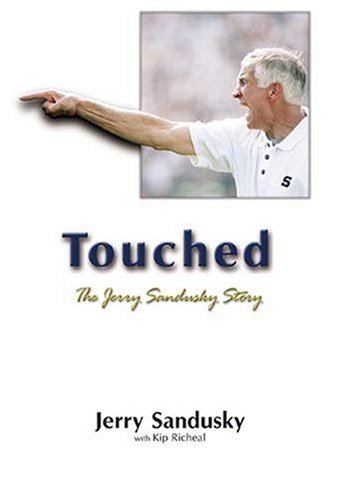 9781582612935: Touched: The Jerry Sandusky Story (Limited Edition)