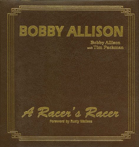 9781582613406: Bobby Allison: A Racer's Racer,, Limited Edition