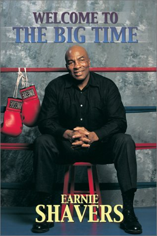 Earnie Shavers: Welcome to the Big Time (SIGNED): Shavers, Earnie