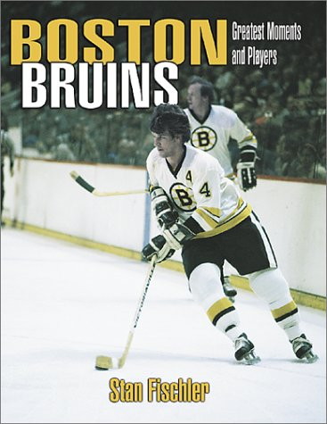 9781582613741: Boston Bruins: Greatest Moments and Players (paperback)