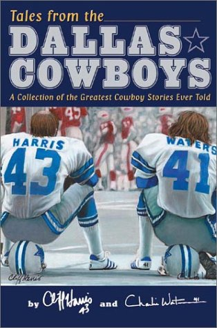 Tales From The Dallas Cowboys: Harris, Cliff & Charlie Waters