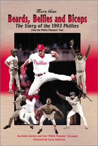 More than beards, bellies and biceps :; the story of the 1993 Phillies (and the Phillie Phanatic ...