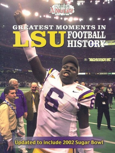 Greatest Moments in LSU Football History: Advocate