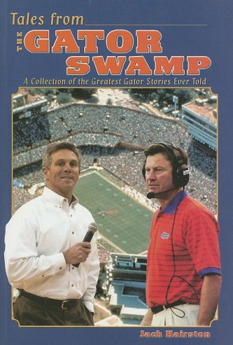 Tales from the Gator Swamp: Jack Hairston
