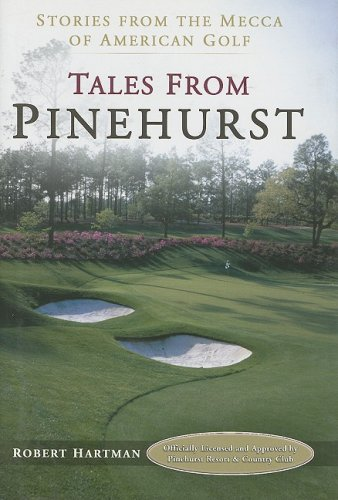 9781582615516: Tales from Pinehurst: Stories from the Mecca of American Golf