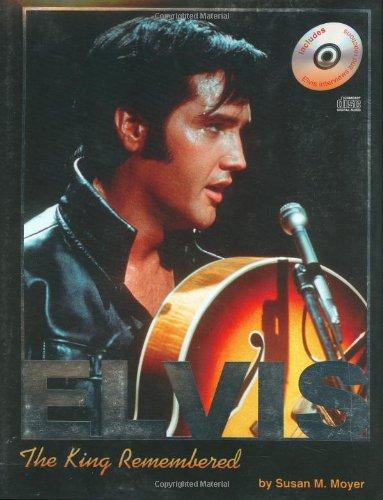 9781582615585: Elvis: The King Remembered (w/Audio CD)