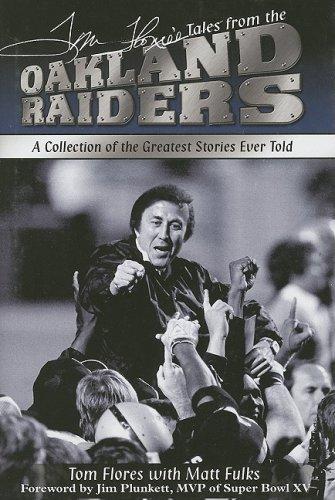Tom Flores's Tales from the Oakland Raiders: Flores, Tom; Fulks, Matt; Plunkett, Jim (foreward...