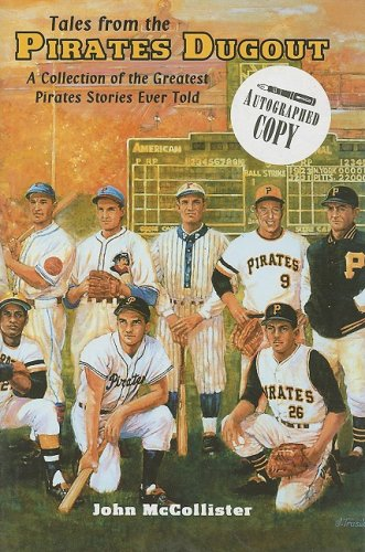 Tales from the Pirates Dugout: A Collection of the Greatest Pirates Stories Ever Told.: MCCOLLISTER...