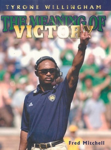 Tyrone Willingham: The Meaning of Victory (1582616728) by Fred Mitchell
