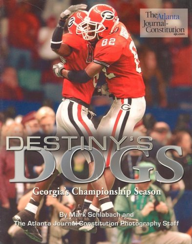 9781582616919: Destiny's Dogs: Georgia's Championship Season
