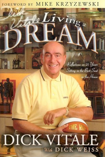 9781582617381: Dick Vitale's Living a Dream: Reflections on 25 Years Sitting in the Best Seat in the House