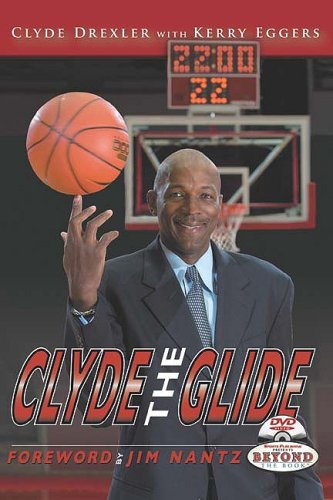 Clyde The Glide: Drexler, Clyde [SIGNED]; Eggers, Kerry
