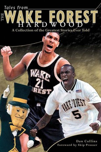 Tales from the Wake Forest Hardwood: Dan Collins