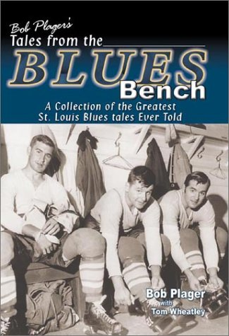 Bob Plager's Tales from the Blues Bench: Plager, Bob