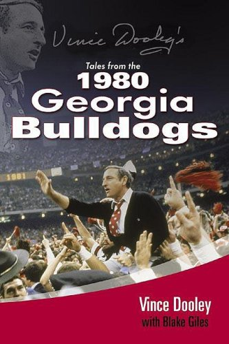 9781582617664: Vince Dooley's Tales from the 1980 Georgia Bulldogs