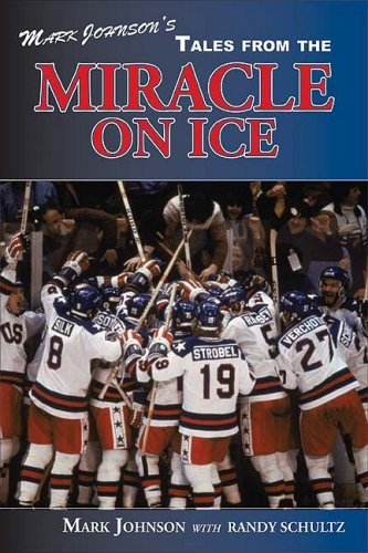 9781582617756: Mark Johnson's Tales from the Miracle on Ice