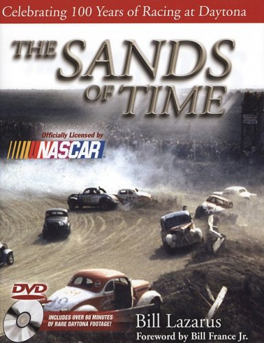 The Sands of Time: Celebrating 100 Years of Racing at Daytona w/DVD: Lazarus, Bill