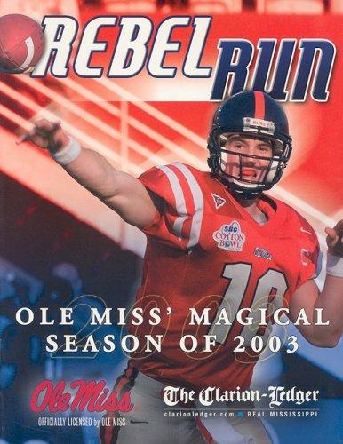 9781582617855: Rebel Run: Ole Miss' Magical Season of 2003