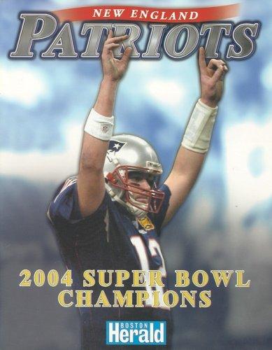 9781582617909: New England Patriots: 2004 Super Bowl Champions