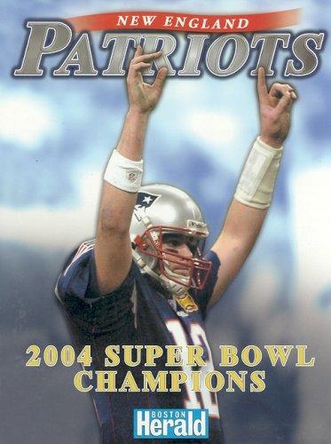 9781582618074: New England Patriots: 2004 Super Bowl Champions