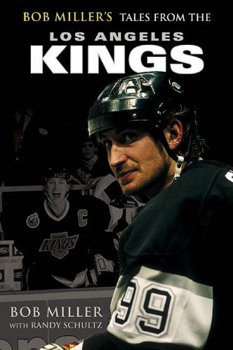 9781582618111: Bob Miller's Tales from the Los Angeles Kings
