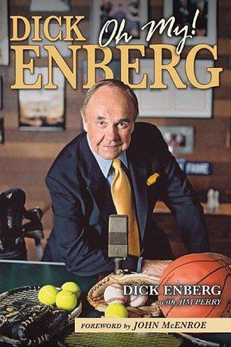 Dick Enberg: Oh My!: Enberg, Dick