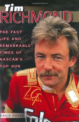9781582618333: Tim Richmond: The Fast Life and Remarkable Times of NASCAR's Top Gun