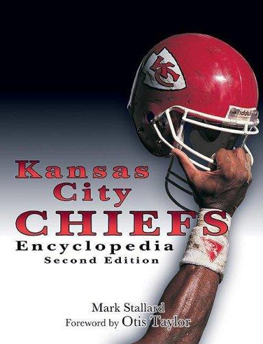 9781582618340: Kansas City Chiefs Encyclopedia
