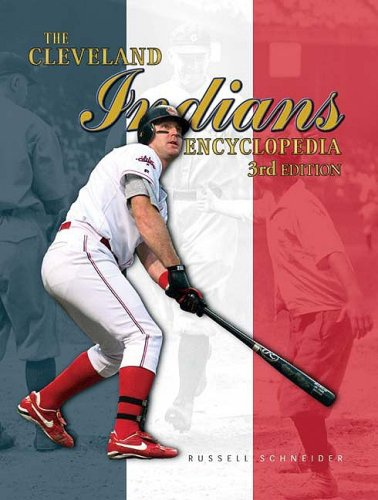 THE CLEVELAND INDIANS ENCYCLOPEDIA, THIRD EDITION: Russell Schneider