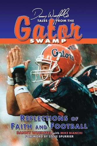 9781582618470: Danny Wuerffel's Tales of Gator Football: Reflections of Faith and Football