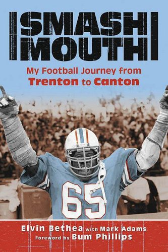 Smash-Mouth My Football Journey From Trenton to Canton: Bethea, Elvin; Phillips, Bum & Mark Adams